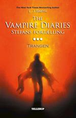 The vampire diaries - Stefans fortælling. Trangen (The Vampire Diaries)