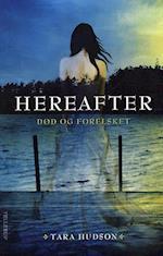 Hereafter. Død og forelsket (Hereafter 1)