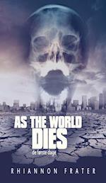 As the world dies. De første dage af Rhiannon Frater