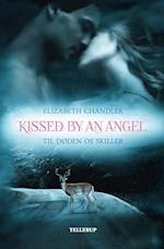 Kissed by an angel - til døden os skiller (Kissed by an Angel, nr. 1)