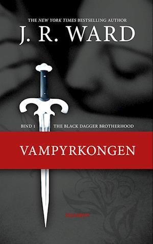 The Black Dagger Brotherhood #1: Vampyrkongen af J R Ward