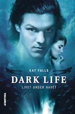 Dark Life #1: Livet under havet (Dark Life, nr. 1)