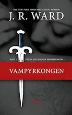 The Black Dagger Brotherhood #1: Vampyrkongen (Black Dagger Brotherhood, nr. 1)