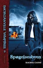 The Morganville Vampires #9: Spøgelsesbyen af Rachel Caine