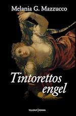 Tintorettos engel af Melania G. Mazzucco