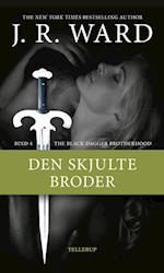 The Black Dagger Brotherhood #4: Den skjulte broder (Black Dagger Brotherhood, nr. 4)