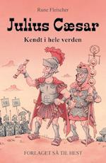 Kendt i hele verden #1: Julius Cæsar (Kendt i hele verden, nr. 1)
