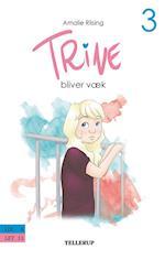 Trine #3: Trine bliver væk (Trine, nr. 3)