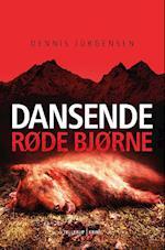 En Roland Triel-krimi #2: Dansende Røde Bjørne af Dennis Jürgensen