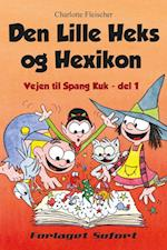 Vejen til Spang Kuk #1: Den Lille Heks og Hexikon af Charlotte Fleischer