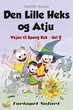 Vejen til Spang Kuk #2: Den Lille Heks og Atju (Vejen til Spang Kuk, nr. 2)