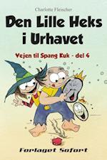 Vejen til Spang Kuk #4: Den Lille Heks i Urhavet (Vejen til Spang Kuk, nr. 4)