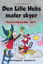 Vejen til Spang Kuk #5: Den Lille Heks maler skyer (Vejen til Spang Kuk, nr. 5)