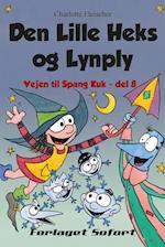 Vejen til Spang Kuk #8: Den Lille Heks og Lynply (Vejen til Spang Kuk, nr. 8)
