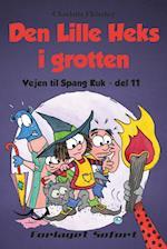 Vejen til Spang Kuk #11: Den Lille Heks i grotten (Vejen til Spang Kuk, nr. 11)