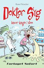 Doktor Syg #2: Doktor Syg laver kage i den (Doktor Syg, nr. 2)