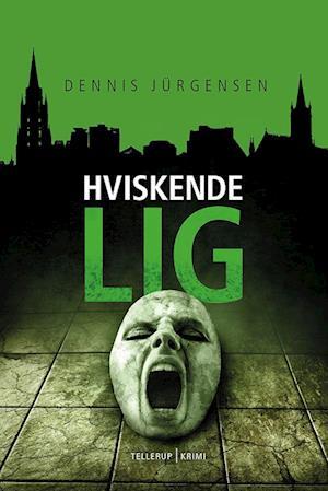 En Roland Triel-krimi #3: Hviskende lig af Dennis Jürgensen