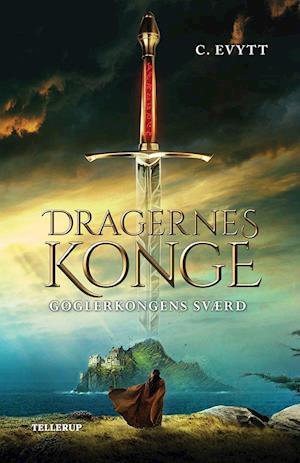 Dragernes konge #2: Gøglerkongens sværd af Carina Evytt, Pernille Eybye
