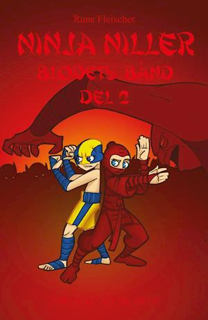 Ninja Niller #13: Blodets bånd - del 2 af Rune Fleischer