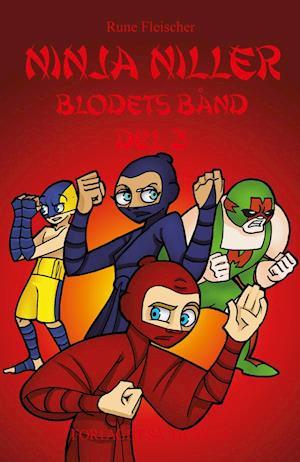 Ninja Niller #13: Blodets bånd - del 3