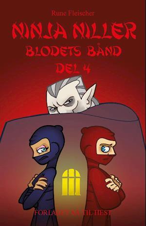 Ninja Niller #13: Blodets bånd - del 4 af Rune Fleischer
