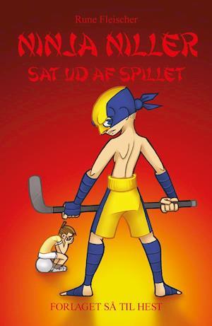 Ninja Niller #14: Ninja Niller sat ud af spil af Rune Fleischer