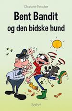 Bent Bandit #8: Bent Bandit og den biske hund (Bent Bandit, nr. 8)