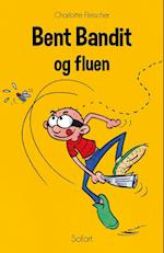 Bent Bandit #9: Bent Bandit og fluen (Bent Bandit, nr. 9)