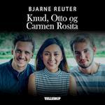 Knud, Otto og Carmen Rosita