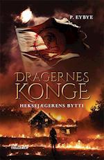 Dragernes konge #1: Heksejægerens bytte (Dragernes konge, nr. 1)