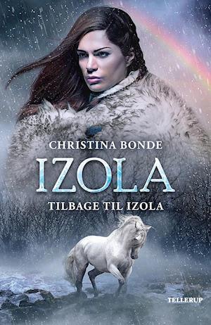 christina bonde – Izola #3: tilbage til izola-christina bonde-bog på saxo.com