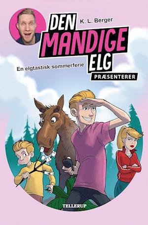 Den Mandige Elg - en elgtastisk sommerferie