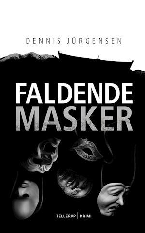 En roland triel-krimi #6: faldende masker-dennis jürgensen-bog fra dennis jürgensen fra saxo.com