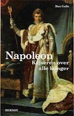 Napoleon. Kejseren over alle konger