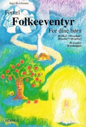 Bog, hæftet Fortæl folkeeventyr for dine børn af Inger Brochmann