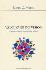 Valg, vane og vision
