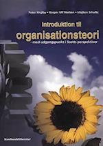 Introduktion til organisationsteori. med udgangspunkt i Scotts perspektiver