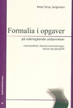 Bog, hæftet Formalia i opgaver på videregående uddannelser af Peter Stray Jørgensen