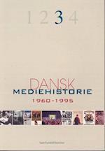 Dansk mediehistorie. 1960-1995