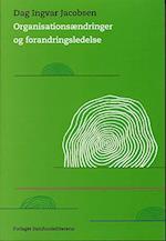 Organisationsændringer og forandringsledelse af Dag Ingvar Jacobsen