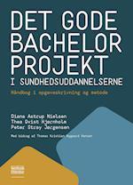 Det gode bachelorprojekt i sundhedsuddannelserne
