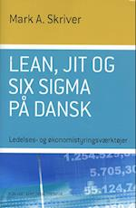 Lean, JIT og Six Sigma på dansk (Ledelses- og økonomistyringsværktøjer)