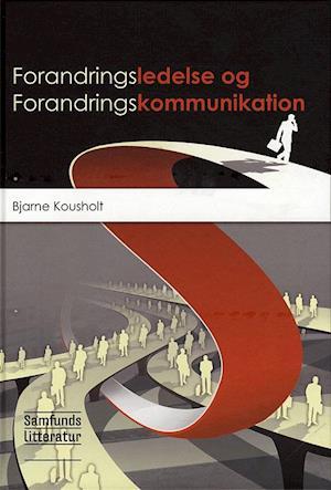 Bog, indbundet Forandringsledelse og forandringskommunikation af Bjarne Kousholt