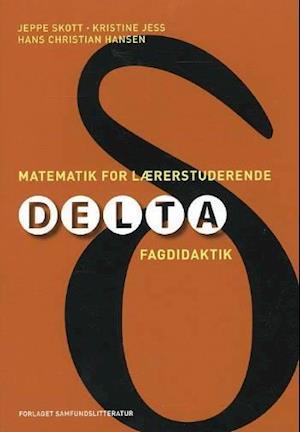 Bog, hæftet Matematik for lærerstuderende af Jeppe Skott Kristine Jess Hans Christian Hansen