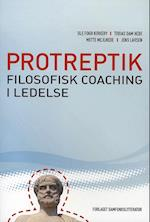 Protreptik - filosofisk coaching i ledelse af Ole Fogh Kirkeby