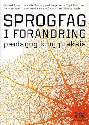 Bog, indbundet Sprogfag i forandring af Gregersen, Henriksen, Holmen