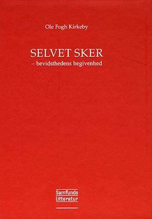 Bog, hæftet Selvet sker af Ole Fogh Kirkeby