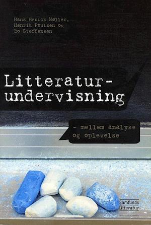 bo steffensen Litteraturundervisning - mellem analyse og oplevelse-bo steffensen-bog fra saxo.com