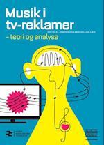 Musik i tv-reklamer - teori og analyse (Medier, kommunikation, journalistik, nr. 4)
