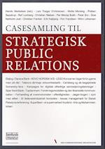 Casesamling til strategisk public relations (Den kommunikerende organisation)